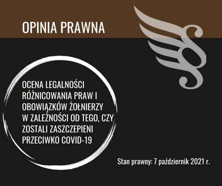 Ocena legalności różnicowania praw, obowiązków i uprawnień żołnierzy zawodowych, żołnierzy rezerwy, osób przeniesionych do rezerwy nie będących żołnierzami rezerwy oraz pracowników Wojska Polskiego, w zależności od tego, czy zostali zaszczepieni przeciwko COVID-19